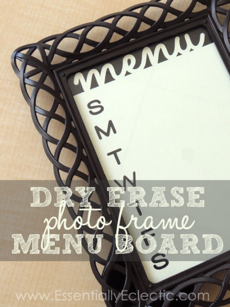 Dry Erase Photo Frame Menu Board | www.EssentiallyEclectic.com | A quick and easy dry erase menu board made using card stock, a photo frame, and a Silhouette Cameo!