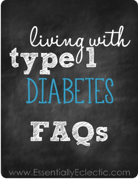 Living with Type 1 Diabetes: FAQs | www.EssentiallyEclectic.com