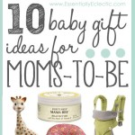 10 Baby Gift Ideas for Moms-To-Be