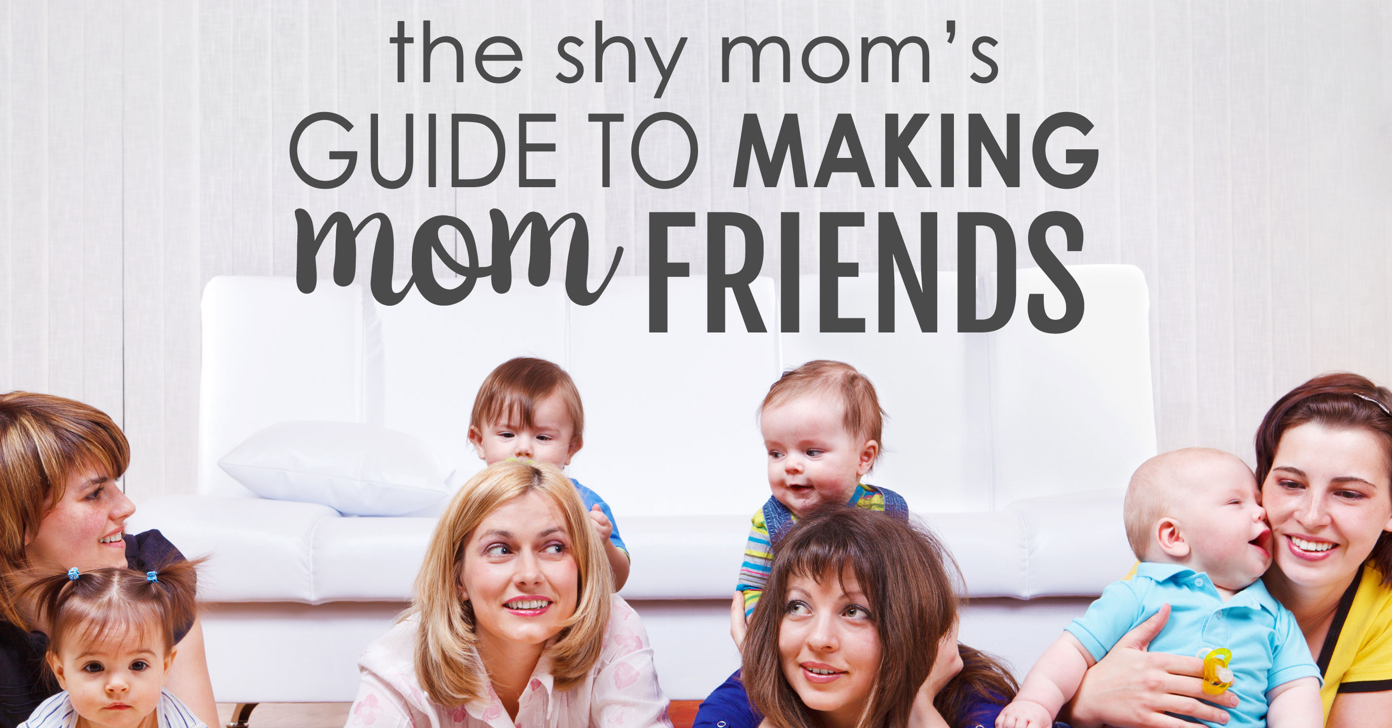 The Shy Mom's Guide To Making Mom Friends | Mom Makes Joy