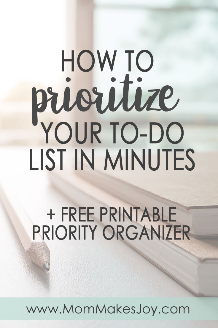When you're a mom, taming your to-do list is a necessity! Here's how to prioritize your to-do list in minutes with my free printable priority organizer   time management   motherhood   busy mom   WAHM   priorities   making time for important things