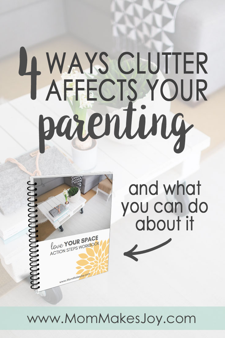 The way we feel about our home DOES impact our children. Here's how our clutter affects parenting, and what you can do about it! | Love Your Space Action Steps Workbook | Homemaking | Parenting | Motherhood | Priority Organizer