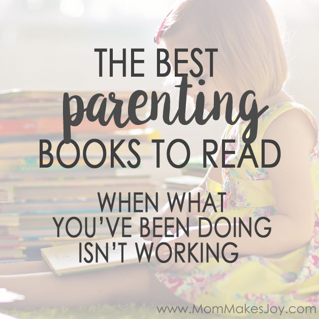 The best parenting books to read when what you've been doing isn't working
