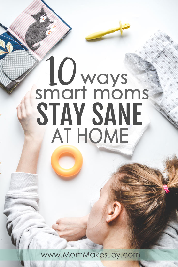 Being a stay-at-home mom is not for the faint of heart. Sometimes it can be hard to stay sane at home! Here are 10 tips to help you start thriving.