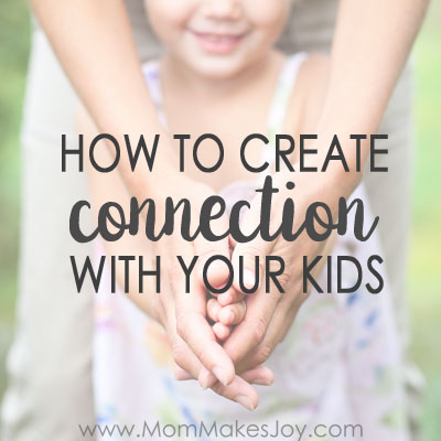 If you want to influence your child's behavior, it's important to create connection. But building that connection isn't always easy! Here's how start.