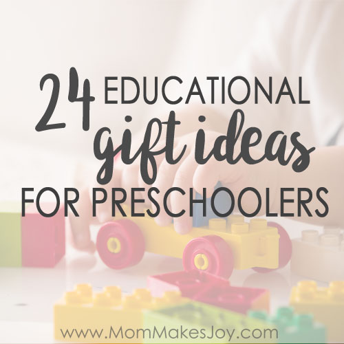 24 Educatinonal Gift Ideas for Preschoolers