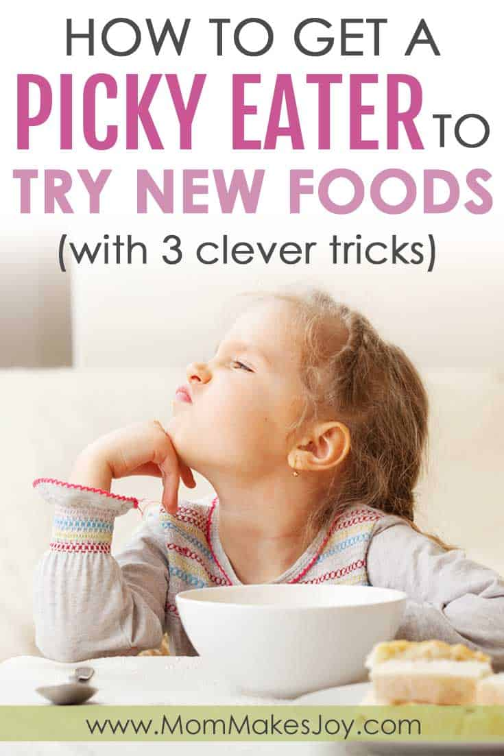 how to get a picky eater to try new foods with 3 clever tricks