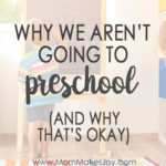 Why We're Not Sending Our Kids to Preschool (And Why That's Okay!)