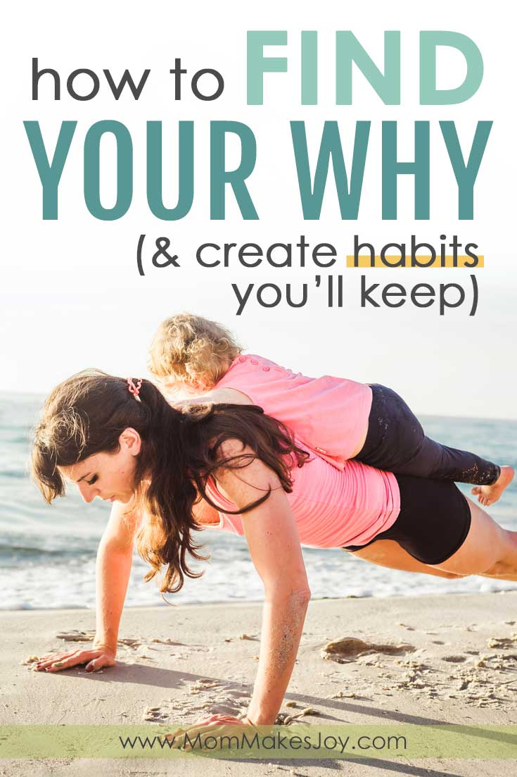 How to Find Your Why & Create Habits You'll Keep