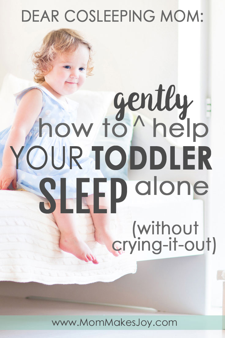 It is possible to gently help your toddler sleep alone, without cry-it-out sleep training, even if he or she has been cosleeping long-term! Here's how.