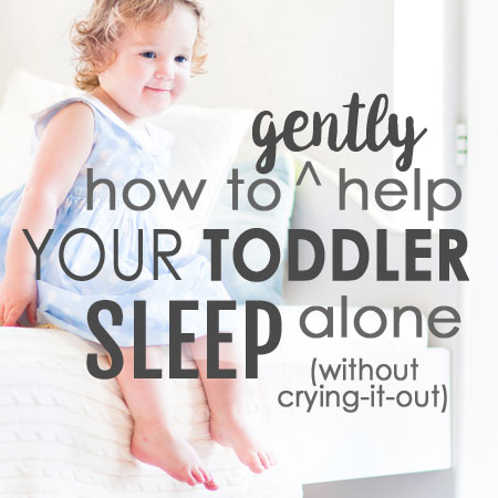 It is in fact possible to gently help your toddler sleep alone, without cry-it-out sleep training, even if he or she has been cosleeping long-term! Here's how.