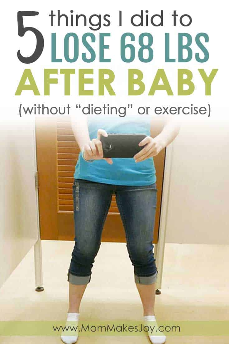 5 Things I Did to Lose 68 Pounds Postpartum without dieting or exercise