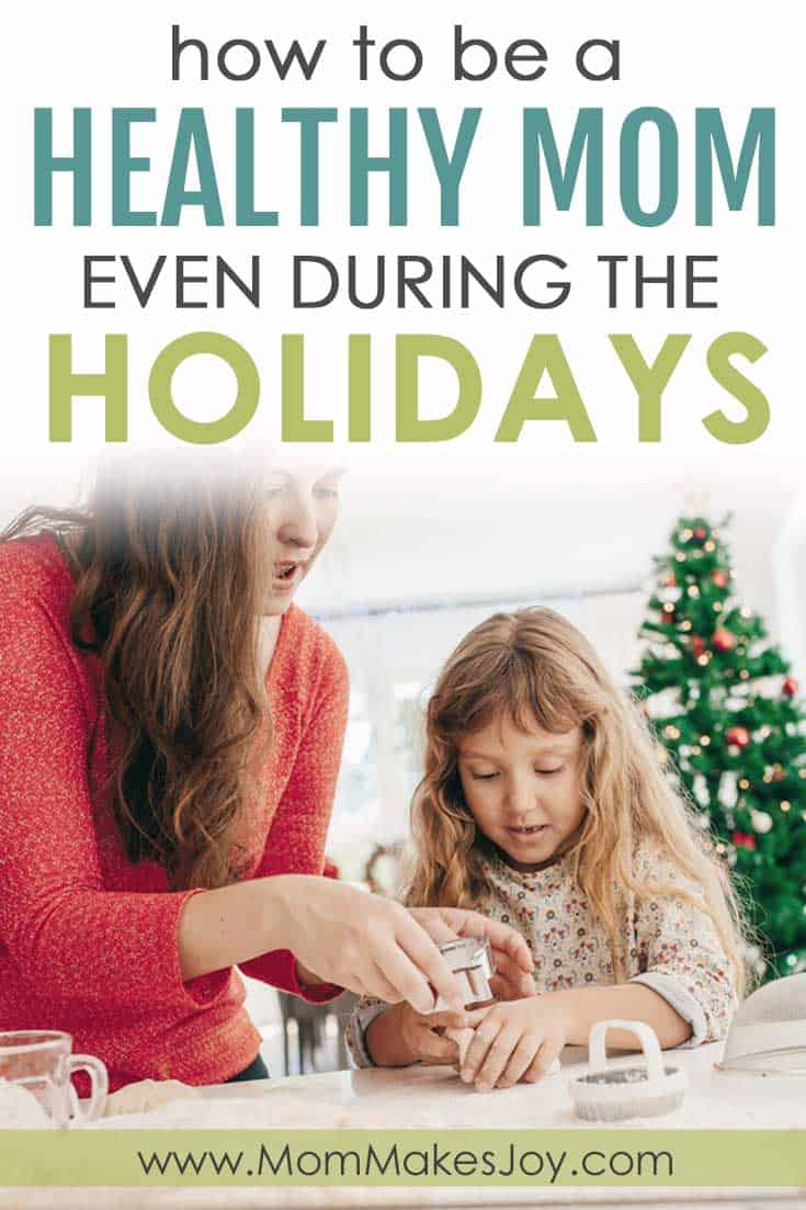 How to be a healthy mom during the holidays